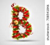 christmas font. letter b of... | Shutterstock .eps vector #708541846