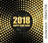 happy new year 2018 golden... | Shutterstock .eps vector #708601708
