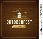 oktoberfest beer festival... | Shutterstock .eps vector #708692380
