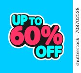 sale tag  up to 60  off ... | Shutterstock .eps vector #708702538