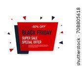 black friday sale label. stock... | Shutterstock .eps vector #708805618