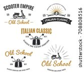 set of classic scooter emblems  ... | Shutterstock . vector #708808516