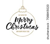 merry christmas and happy new... | Shutterstock .eps vector #708845020