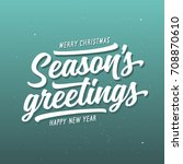 season greetings typography... | Shutterstock .eps vector #708870610