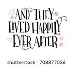 and they lived happily ever... | Shutterstock .eps vector #708877036