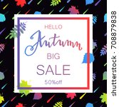 autumn sale banner  beautiful... | Shutterstock .eps vector #708879838