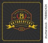 oktoberfest greeting card or... | Shutterstock .eps vector #708882424