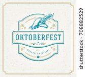oktoberfest greeting card or... | Shutterstock .eps vector #708882529