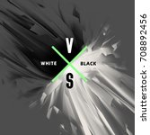 black and white versus abstract ... | Shutterstock .eps vector #708892456