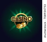 casino sign with golden dices.... | Shutterstock .eps vector #708934753