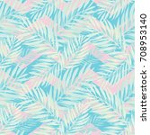 tropical palm leaves pattern.... | Shutterstock .eps vector #708953140