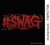 hashtag swag. red hashtag... | Shutterstock .eps vector #708967708