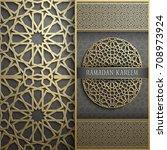 3d ramadan kareem greeting card ... | Shutterstock .eps vector #708973924