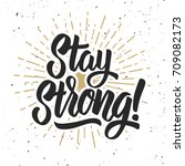 stay strong  hand drawn... | Shutterstock .eps vector #709082173