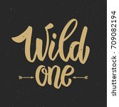 wild one  hand drawn lettering... | Shutterstock .eps vector #709082194
