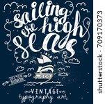 sailing poster  vintage sailing ... | Shutterstock .eps vector #709170373