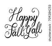 modern brush phrase happy fall... | Shutterstock .eps vector #709284253