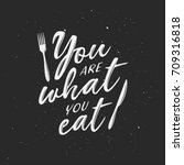 you are what you eat typography ... | Shutterstock .eps vector #709316818