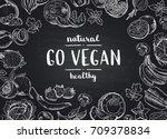 vector go vegan blackboard... | Shutterstock .eps vector #709378834