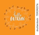 hello autumn card | Shutterstock .eps vector #709390576