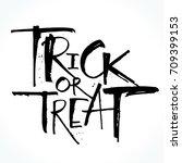 trick or treat lettering for... | Shutterstock .eps vector #709399153