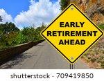 early retirement ahead warning... | Shutterstock . vector #709419850