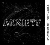 word anxiety on black... | Shutterstock .eps vector #709423066