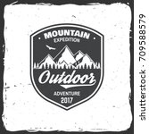 mountain expedition badge.... | Shutterstock .eps vector #709588579