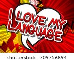 i love my language   comic book ... | Shutterstock .eps vector #709756894
