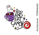 boo and eat candy. lettering.... | Shutterstock .eps vector #709846660