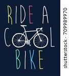 ride a cool bike slogan vector... | Shutterstock .eps vector #709989970