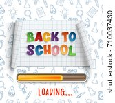 back to school loading. curved... | Shutterstock . vector #710037430