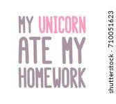 "the inscription  ""my unicorn... | Shutterstock .eps vector #710051623"
