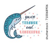 you are strange and wonderful.... | Shutterstock .eps vector #710068906