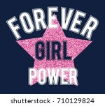 forever girl power slogan... | Shutterstock .eps vector #710129824