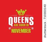 queens are born in november.t... | Shutterstock .eps vector #710303140