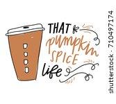 that pumpkin spice life | Shutterstock .eps vector #710497174