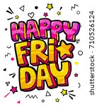 lettering happy friday week day.... | Shutterstock .eps vector #710526124