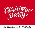 christmas party   vector hand... | Shutterstock .eps vector #710588074