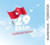 29 ekim cumhuriyet bayrami ... | Shutterstock .eps vector #710601526