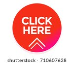 click here button. red round...   Shutterstock .eps vector #710607628