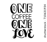 one coffee one love. vector... | Shutterstock .eps vector #710631934