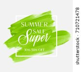 summer sale 30 50  off sign... | Shutterstock .eps vector #710721478