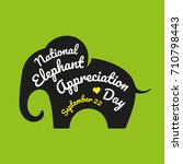 national elephant appreciation... | Shutterstock .eps vector #710798443