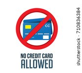 no credit card allowed | Shutterstock .eps vector #710836384