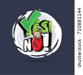 yes or no logotype. typographic ...   Shutterstock .eps vector #710881144