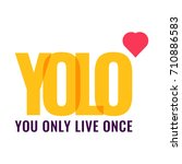 yolo. vector illustration on... | Shutterstock .eps vector #710886583