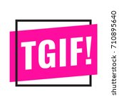 tgif  or thank god it's friday. ...   Shutterstock .eps vector #710895640