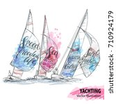 hand sketch of sailing yachts... | Shutterstock .eps vector #710924179