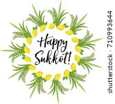 happy sukkot round frame of... | Shutterstock .eps vector #710993644
